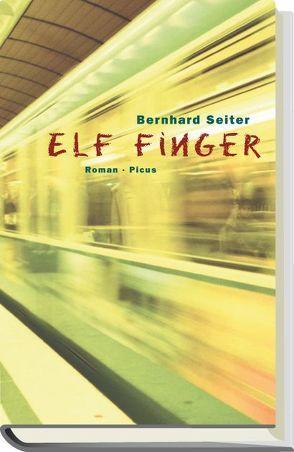Elf Finger von Seiter,  Bernhard