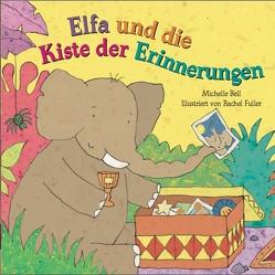 Elfa und die Kiste der Erinnerungen von Bell,  Michelle, Fuller,  Rachel, Neupert,  Tatjana