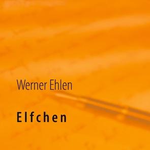 Elfchen von Ehlen,  Werner