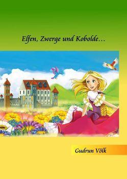 Elfen, Zwerge und Kobolde… von Völk,  Gudrun
