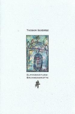 Elfenbeinturm-Brunnengrotte von Scheufele,  Theodor