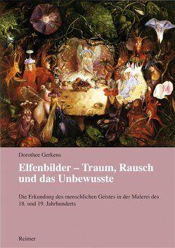 Elfenbilder – Traum, Rausch und das Unbewusste von Gerkens,  Dorothee