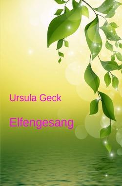 Elfengesang von Geck,  Ursula