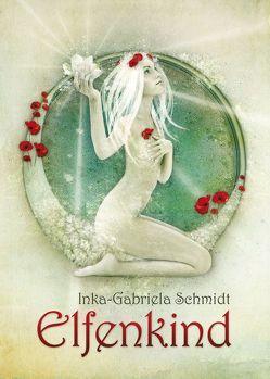 Elfenkind von Schmidt,  Inka-Gabriela