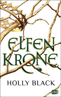 ELFENKRONE von Black,  Holly, Brauner,  Anne
