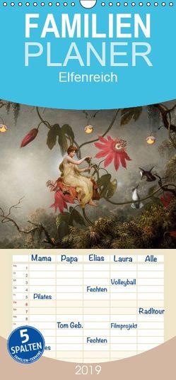 Elfenreich – Familienplaner hoch (Wandkalender 2019 , 21 cm x 45 cm, hoch) von Pfeifer,  Yvonne
