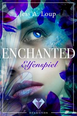 Elfenspiel (Enchanted 1) von Loup,  Jess A.