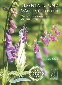 Elfentanz und Waldgeflüster von Arbia,  Theresia