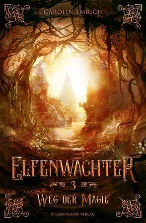 Elfenwächter (Band 3): Weg der Magie von Emrich,  Carolin