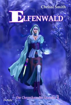 Elfenwald – Die Chroniken der Leandra 1 von Smith,  Chrissi