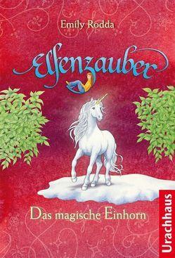 Elfenzauber – Das magische Einhorn von Durczok,  Marion, Rodda,  Emily, Stehle,  Michael