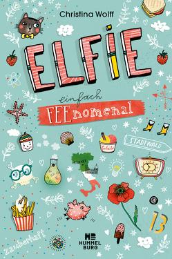 Elfie – Einfach feenomenal von Hämmerleinova,  Petra, Wolff,  Christina