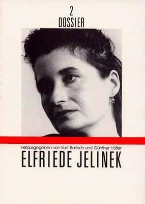 Elfriede Jelinek von Bartsch,  Kurt, Höfler,  Günther A