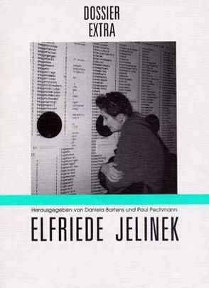 Elfriede Jelinek – Die internationale Rezeption von Bartens,  Daniela, Jelinek,  Elfriede, Meyer,  Eva, Pechmann,  Paul, Streeruwitz,  Marlene, Winter,  Riki