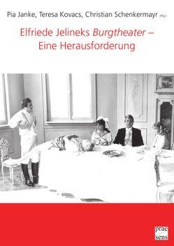 """Elfriede Jelineks """"Burgtheater"""" – Eine Herausforderung von Chybiorz,  Bettina, Janke,  Pia, Kovacs,  Teresa, Schenkermayr,  Christian"""