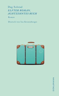 Elfter Roman, achtzehntes Buch von Kronenberger,  Ina, Solstad,  Dag
