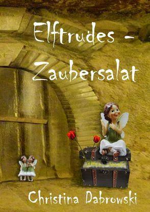 Elftrudes Zaubersalat von Dabrowski,  Christina