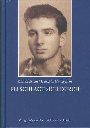 Eli schlägt sich durch von Edelstein,  Elieser, Mitterecker,  Christian, Mitterecker,  Ingrid