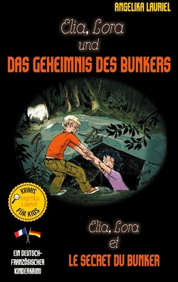 Elia, Lora und das Geheimnis des Bunkers – Elia, Lora et le secret du bunker von Lauriel,  Angelika