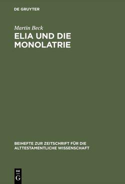 Elia und die Monolatrie von Beck,  Martin