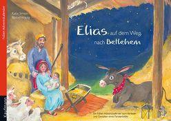 Elias auf dem Weg nach Betlehem von Simon,  Katia, Witzig,  Bärbel