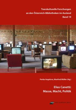 Elias Canetti: Masse, Macht, Politik von Angelova,  Penka, Müller,  Manfred