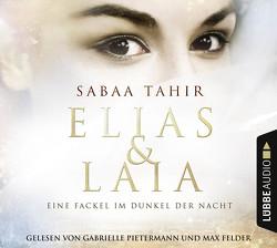 Elias & Laia – Eine Fackel im Dunkel der Nacht von Felder,  Max, Imgrund,  Barbara, Pietermann,  Gabrielle, Tahir,  Sabaa