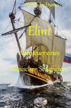 Elim. Abenteuer eines russischen Seeofficiers von Dumas,  Alexandre