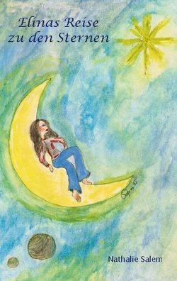 Elinas Reise zu den Sternen von Salem,  Nathalie