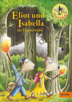 Eliot und Isabella im Finsterwald von Siegner,  Ingo