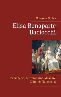Elisa Bonaparte Baciocchi von Flecken,  Maria Anna