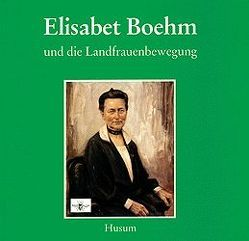 Elisabet Boehm und die Landfrauenbewegung von Hinkelmann,  Christoph