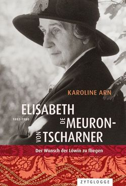 Elisabeth de Meuron von Tscharner (1882-1980) von Arn,  Karoline