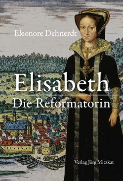 Elisabeth – Die Reformatorin von Dehnerdt,  Eleonore