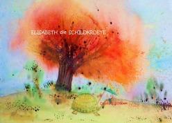 Elisabeth die Schildkroete von Schubert,  Claudia Erika