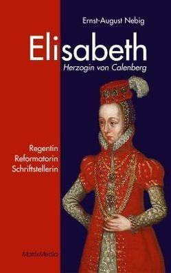 Elisabeth Herzogin von Calenberg von Nebig,  Ernst A