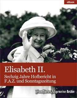 Elisabeth II. von Frankfurter Allgemeine Archiv, Klemm,  Barbara, Pilar,  Daniel, Röth,  Frank, Trötscher,  Hans Peter