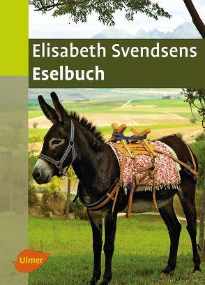Elisabeth Svendsens Eselbuch von Svendsen,  Elisabeth