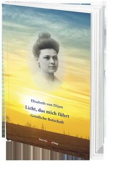 Elisabeth v. Dijon – Licht das mich führt von DE Mester,  Conrad