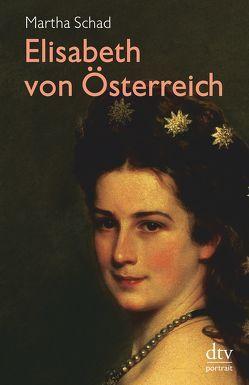 Elisabeth von Österreich von Schad,  Martha, Sulzer-Reichel,  Martin