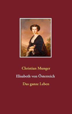 """Elisabeth von Österreich """"Sisi"""" von Munger,  Christian"""