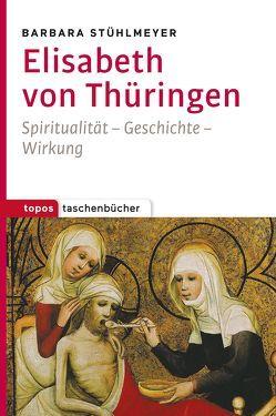 Elisabeth von Thüringen von Stühlmeyer,  Barbara