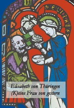 Elisabeth von Thüringen von Werner,  Mechthild