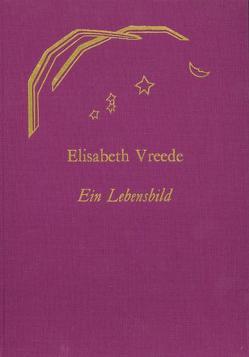 Elisabeth Vreede – Ein Lebensbild von Adams,  G., Bindel,  E, Deventer,  M P van, Knottenbelt,  E, Steiner,  Rudolf