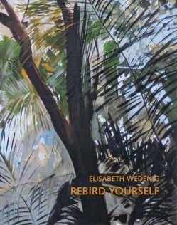 Elisabeth Wedenig – Rebird Yourself von Galerie im Traklhaus