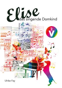 Elise, das singende Domkind von Fay,  Ulrike