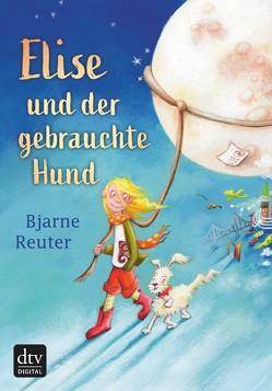 Elise und der gebrauchte Hund von Krüger,  Knut, Reuter,  Bjarne