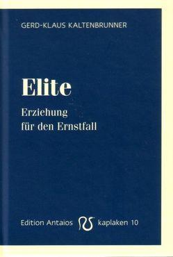 Elite von Kaltenbrunner,  Gerd K, Kubitschek,  Götz