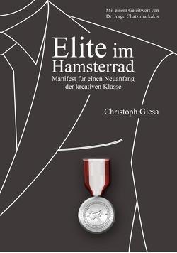 Elite im Hamsterrad von Chatzimarkakis,  Jorgo, Giesa,  Christoph, Pirschalawa,  Tamara