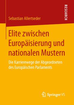 Elite zwischen Europäisierung und nationalen Mustern von Allertseder,  Sebastian